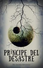 Príncipe del Desastre  by SarahyBenavidesRosas