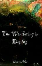 The Wandering in depths by WasseemAcky