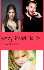 Simply Meant To Be (Sequel to We're Just Friends) by TheLookingGlassAlice
