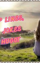 PICK UP LINES, PiNOY JOKES AND HUGOT by themafiagodness