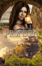 Profecia (Concluído)  by SwanMartin
