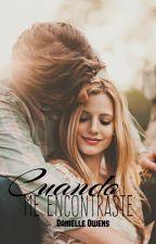 Cuando me encontraste by DanielleOwens9