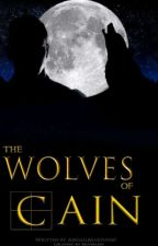 The Wolves of Cain by AbigailMartin467