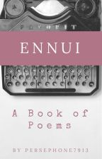 Ennui: A Book of Poems by persephone7913