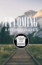 Upcoming Anthologies by AnthologyAddicts