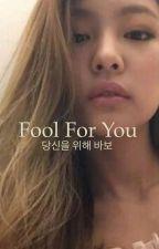 Fool For You    Jennie Kim x BTS  by btsnerd15