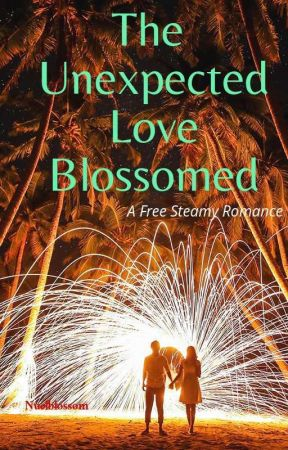 The Unexpected Love Blossomed by Nuelblossom