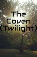The Coven (Twilight) by MyDirection1