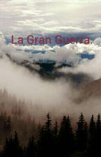 La Gran Guerra by ErickAmezquita