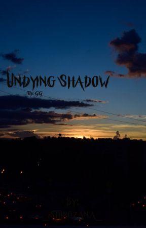 UNDYING SHADOW by _shinozana_