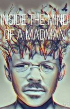 Inside The Mind of A Madman  by RebelPJones