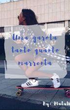 Uma Garota Tanto Quanto Marrenta ! by MaluuuWriter