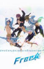 FREE: Uma Canção Jamais Esquecida by Izumi409
