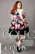 MEU CORPO, MINHAS REGRAS  by MargotLawren