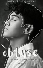 Obtuse [COMPLETED] by andienkf