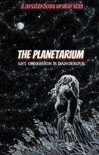The Planetarium by theartofhearts