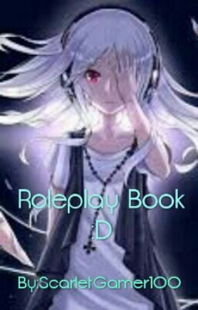 Roleplay Book :D by ScarletGamer100
