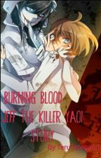 Burning Blood: Jeff The Killer Yaoi Story by TeruTategami