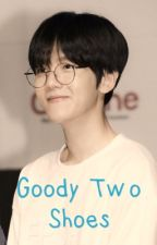 Goody two shoes||Byun Baekhyun by Samanthawrites003