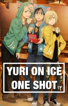 Yuri on ice : one shots by --jungkook