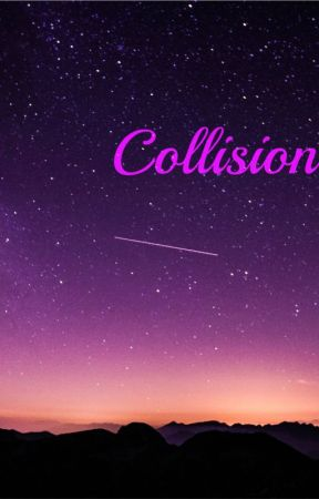 "Collision <Book 2 in ""Smash Into You"" series> by caffeinatedream"