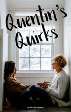 Quentin's Quirks | rewritten by summies