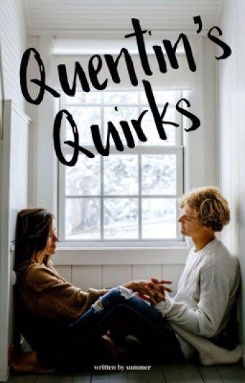 Quentin's Quirks   rewritten