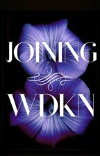 Joining WDKN by WeDontKnowNo-