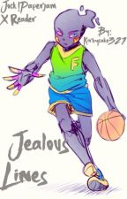 Jealous Lines  III NaJ! Paperjam X reader III by Kirbycake321