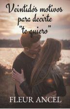 """Veintidós motivos para decirte """"te quiero"""" © by -Meraki_"""