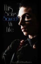 This Song Saved My Life (Andy Biersack y Tú) by TheBlackShadow_16