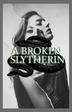 A Broken Slytherin (Book 1) EDITING by garnetcharmer