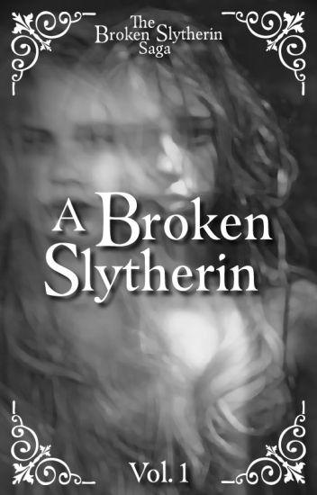 A Broken Slytherin (Book 1) EDITING