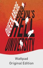 The Devils Hell University (TO BE PUBLISHED) by QueenABCDE
