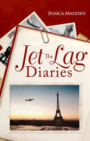 The Jet Lag Diaries [Published] by JessicaCMadden