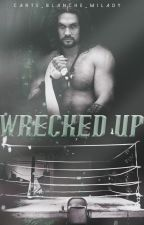 Wrecked Up [Wrecking Series II.] by carte_blanche_milady