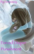 Forced Diaper Punishment by tessasay