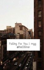 Falling For You | myg by the03liner