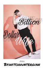 Billion Dollar Wife by witchhuntergian