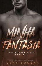 ONLINE TODA NOITE 01: Minha Fantasia. by LenySousaW