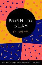 Born To Slay by chocophoenix