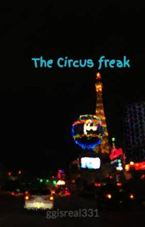 The Circus freak by ggisreal331