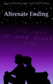 Alternate Ending - The Fault In Our Stars by zoeytheawesome