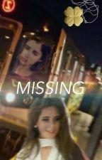 Missing (CAMREN) /COMPLETE by heyacamren214