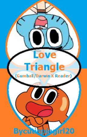 Love Triangle ( Gumball/Darwin X Reader) by cutiepiegirl20