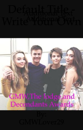 GMW,The Lodge,and Descendants Awards by GMWLover29