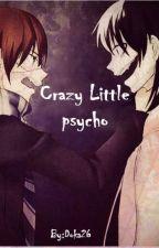 Crazy Little Psycho by Doka26