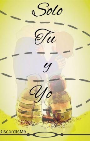 Solo Tu y Yo (Chasriel y Frans) by DiscordIsMe