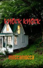 KNOCK, KNOCK by moccamocca