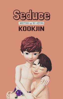 Đọc truyện KookJin 'SEDUCE'
